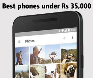 best phones under rs 35000