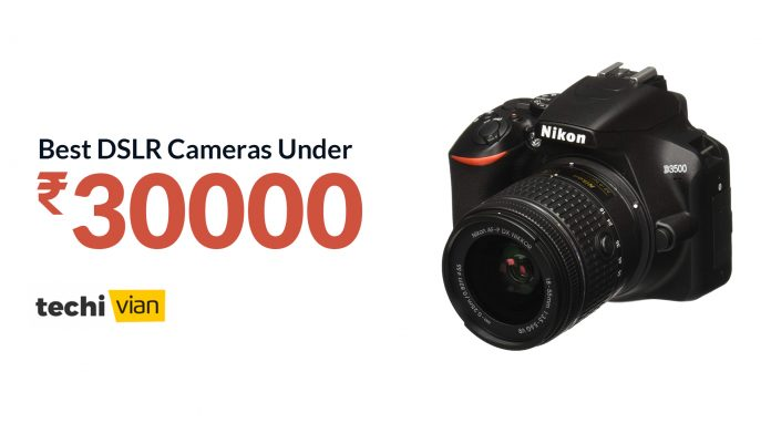 Best DSLR Cameras Under 30000 in India 2020 - Techivian