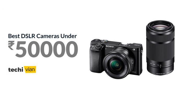 Best DSLR Cameras Under 50000 in India 2020 - Techivian