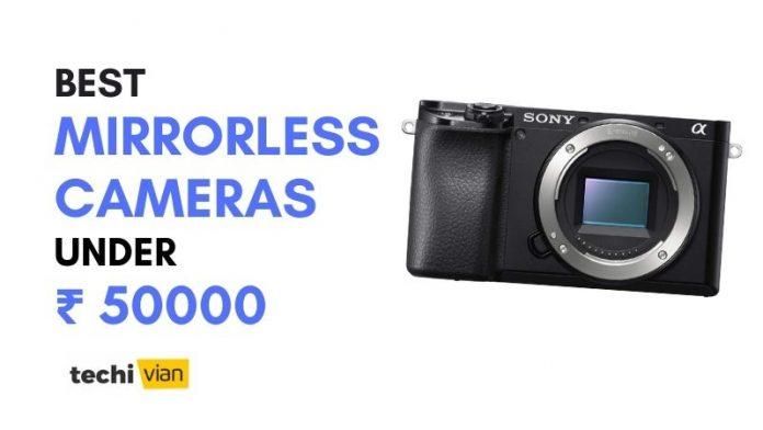 Best Mirrorless Camera Under 50000 India - techivian